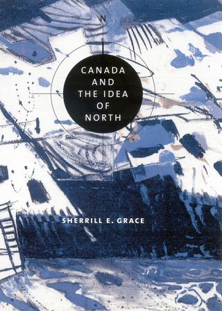 Grace - Canada and the Idea of North
